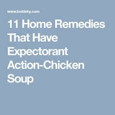 11 Home Remedies That Have Expectorant Action-Chicken Soup