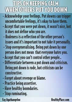 """""""People can put you down, and that can trigger self-esteem issues if you let it. Find out how to keep calm when others put you down and have healthy self-esteem."""" www.HealthyPlace.com"""
