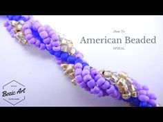 American Beaded Spiral ~ Seed Bead Tutorials