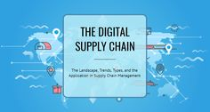 """""""[e-Book] The Digital Supply Chain: The Landscape, Trends, Types, and the Application in Supply Chain Management"""""""