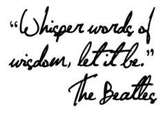 whisper words of wisdom....