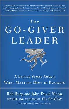 The Go-Giver Leader - The Go-Giver   Give exceptional value. Enjoy extraordinary results.