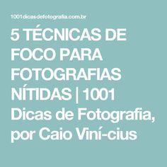5 TÉCNICAS DE FOCO PARA FOTOGRAFIAS NÍTIDAS | 1001 Dicas de Fotografia, por Caio Vinícius