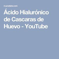 Ácido Hialurónico de Cascaras de Huevo - YouTube