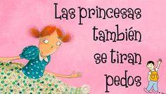 Las princesas tambien se tiran pedos. Libros infantiles para educar en la igualdad. Libros feministas para niños niñas. Cuentos para trabajar la igualdad de genero en la infancia