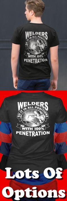Welders Shirt: Are You A Welder? Wear Funny Welding Shirts? Great Welders Gift! Lots Of Sizes & Colors. Like Welder Shirts, Funny Welding T-shirts, Welding Sayings? Strict Limit Of 5 Shirts! Treat Yourself & Click Now! https://teespring.com/PW94-985