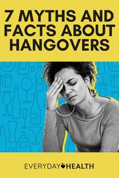 Get the facts about hangovers.