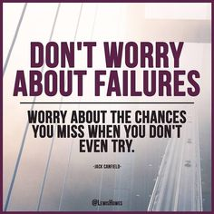 Don't worry about Failures. #mranvesh