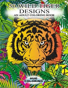 50 Wild Tiger Designs: An Adult Coloring Book by Emily Barret http://www.amazon.com/dp/1530888778/ref=cm_sw_r_pi_dp_kHbbxb11Z5N22