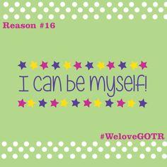 Be yourself everyday! #WeLoveGOTR