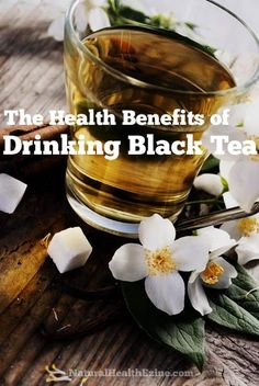 The Health Benefits of Drinking Black tea