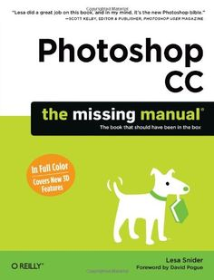 Photoshop CC: The Missing Manual - http://www.books-howto.com/photoshop-cc-the-missing-manual/