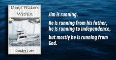 Deep Waters is the story of Jim. Jim is running. He is running from his father, he is running to independence, but mostly he is running from God. Jim is Deep Water, Book Of Life, New Life, My Books, Father, God, Running, This Or That Questions, Feelings