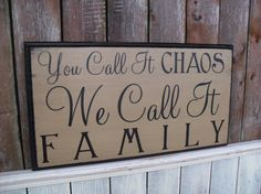You Call It Chaos We Call It Family Primitive Wooden Distressed Sign Routed Edge 10.5x19