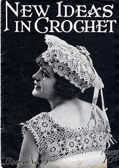 New Ideas in Crochet-Book No.9, 1917 - Bev Pisko - Álbuns da web do Picasa...THIS IS A VINTAGE BOOK!!