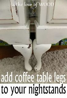 GENIUS!!   4 the love of wood: HOW TO ADD LEGS to nightstands