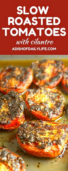 Roasted Tomatoes with Cilantro, Mexican style....make quesadillas with them, or…