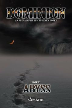 Dominion VI: Abyss by Compasse. $7.85. 298 pages. Publisher: Sacrata Dei Press (The Compasse Corporation); 1 edition (May 26, 2011). Author: Compasse