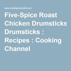 Five-Spice Roast Chicken Drumsticks : Recipes : Cooking Channel