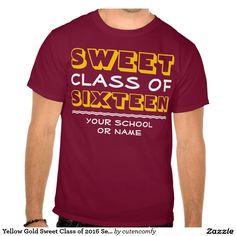 Yellow Gold Sweet Class of 2016 Senior Graduation Shirts
