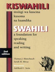 Swahili: A Foundation for Speaking, Reading, and Writing - Second Edition: This is a comprehensive manual intended to teach students the basics of communicating in Swahili at an elementary level. Learning Languages Tips, All About Africa, Learn A New Language, Social Science, Used Books, Ecommerce, Foundation, This Book, Teaching