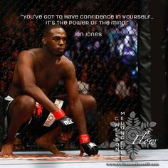 """Let's have a #motivationQuote from a Mixed Martial Artist, Jon """"Bones"""" Jones For him, """"You've got to have confidence in yourself... It's the power of the mind."""" #beConfident #MMA Join me in my #FLOW community, Like this page https://www.facebook.com/pages/Flow/674944922595003?ref=br_tf"""