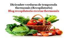Recopilatorio de recetas thermomix: Diciembre verduras de temporada 2016 thermomix (R...