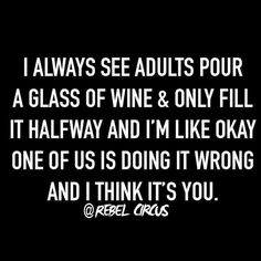 If wines are a life-style then all of these witty summaries certainly are a framework into one's life force. Wine Jokes, Wine Funnies, Beer Humor, Wine Signs, Alcohol Humor, Drinking Quotes, In Vino Veritas, Wine Time, Personalized T Shirts