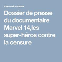 Dossier de presse du documentaire Marvel 14,les super-héros contre la censure