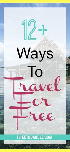 12 Ways To Travel For Free. Summer travel for free. Make a living while traveling. Get paid to travel. Make money blogging. #travelforfree #travelhacking #savemoney #frugal #thrifty #financialfreedom #digitalnomad #nomad #travel #savings #seetheworld #savemoney #money #moneytips #makemoney #savingmoney #moneysavingtips #frugaltips #frugallifestyle #frugal