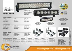 Hella offers a wide range of Automotive light bars including Mini, Sport, Design and the Hawk Driving Light Bar. Visit www.cymot.com to find our where your nearest CYMOT branch is, or who to contact at CYMOT for more information.