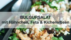 [Videorezept] Orientalischer Bulgursalat mit Hähnchen, Kichererbsen