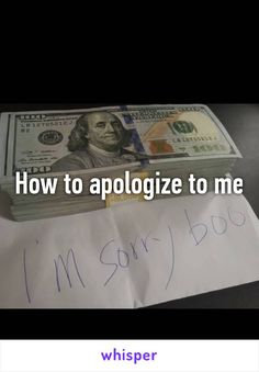 How to apologize to me