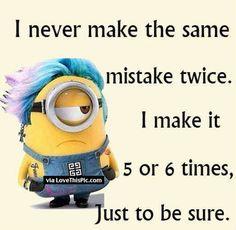 I Never Make The Same Mistake Twice Minion                                                                                                                                                                                 More