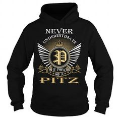 Never Underestimate The Power of a PITZ - Last Name, Surname T-Shirt #name #tshirts #PITZ #gift #ideas #Popular #Everything #Videos #Shop #Animals #pets #Architecture #Art #Cars #motorcycles #Celebrities #DIY #crafts #Design #Education #Entertainment #Food #drink #Gardening #Geek #Hair #beauty #Health #fitness #History #Holidays #events #Home decor #Humor #Illustrations #posters #Kids #parenting #Men #Outdoors #Photography #Products #Quotes #Science #nature #Sports #Tattoos #Technology…