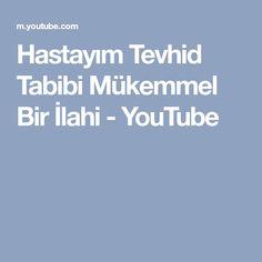 Hastayım Tevhid Tabibi Mükemmel Bir İlahi - YouTube