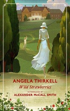 A favorite .... Wild Strawberries by Angela Thirkell...1930s English romantic comedy.