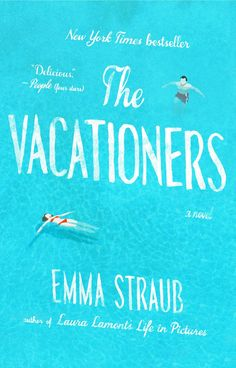 Pin for Later: 9 Audiobooks to Listen To on Your Next Long Roadtrip The Vacationers by Emma Straub