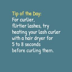 #Tip of the Day:  For curlier, flirtier lashes, try heating your lash curler w/a hair dryer for 5 to 8 seconds before curling them. #eyelashes #beautytips #beauty