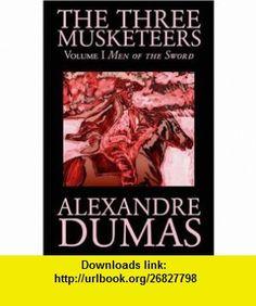 The Three Musketeers, Vol. I (9781592248629) Alexandre Dumas p�re , ISBN-10: 1592248624  , ISBN-13: 978-1592248629 ,  , tutorials , pdf , ebook , torrent , downloads , rapidshare , filesonic , hotfile , megaupload , fileserve