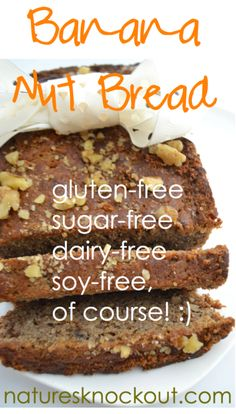 Best Banana Nut Bread Recipe Ever - grain-free, sugar-free, paleo, dairy-free watch out!sugar-free, dairy-free, soy-free and delicious!