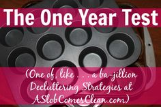 The One Year Test - A Decluttering Strategy at ASlobComesClean.com