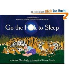 God I've felt like this: GO THE FU*K TO SLEEP!!!!
