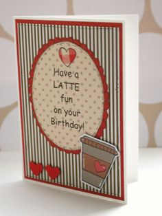 Have a Latte Fun On Your Birthday  by CraftyMushroomCards on Etsy, £2.65