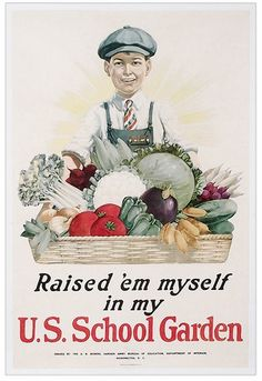"VICTORY GARDEN POSTER...""Raised 'em myself in my U.S.School Garden"""