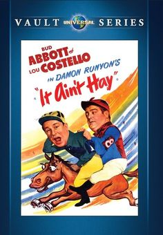 It Ain't Hay DVD-R (1943) Directed by Erle C. Kenton; Starring Eddie Quillan, Bud Abbott, Lou Costello, Cecil Kellaway, Eugene Pallette, Shemp Howard, Richard Lane, Samuel S. Hinds, Wade Boteler, Andrew Tombes, Selmer Jackson, Grace MacDonald, Patsy O'Connor & Leighton Noble; Universal Studios Home Entertainment $13.98 on OLDIES.com