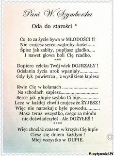 Oda do starości - Pozytywniej. The Words, More Than Words, Motivational Quotes, Funny Quotes, Life Quotes, Inspirational Quotes, Polish Words, Man Humor, Poetry Quotes