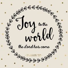Joy to the world, the Lord has come - Kerstkaart opwekking 525 Christmas Bible Verses, Christmas Quotes, Christmas Pictures, Christmas Post, Christmas Printables, Christmas Themes, Hope And Faith Quotes, Cloud Quotes, Bright Quotes
