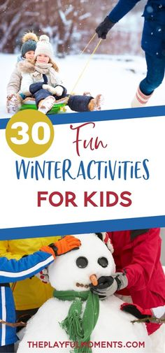 30 Winter Activities You Need to Do With Your Kids I Family Fun