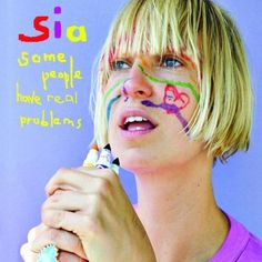 Sia - Some People Have Real Problems